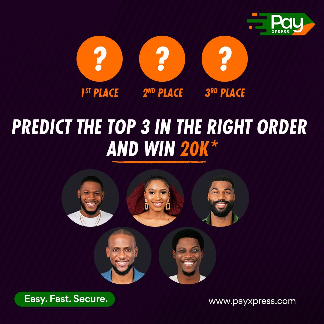 Predict correctly, in the right order, the last 3 BBN HOUSEMATES and win 20k gift voucher on @PayXpress. To participate; Follow, RT, Like and Tag Friends. Use the #Payxpress Winner will be randomly selected. Entry closes today, 10pm WAT. #BBNaijaEviction #BBNaija2019 #BBNaiija<br>http://pic.twitter.com/V3iV2ygfmp
