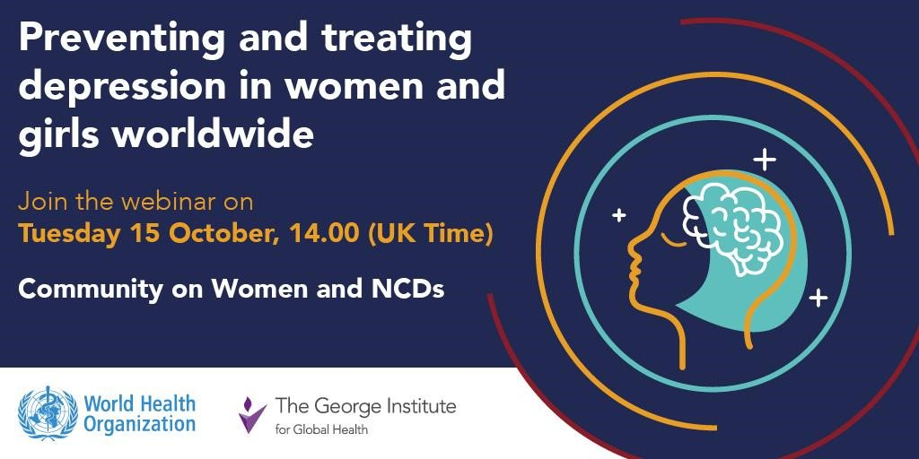 .@WMHDay anticipates next #WomenandNCDs webinar – how we can prevent & treat depression on women & girls? Join @georgeinstitute @LancetGH @thewrittenro @UCL_NCD @MakeStrongMinds @PallabMaulik @GeorgeInstIN 15 Oct 14.00 UK time bit.ly/addressingdepr… @UnitedGMH @WomenAndNCDs