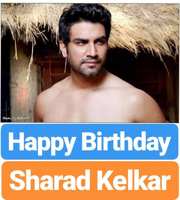 HAPPY BIRTHDAY  Sharad Kelkar