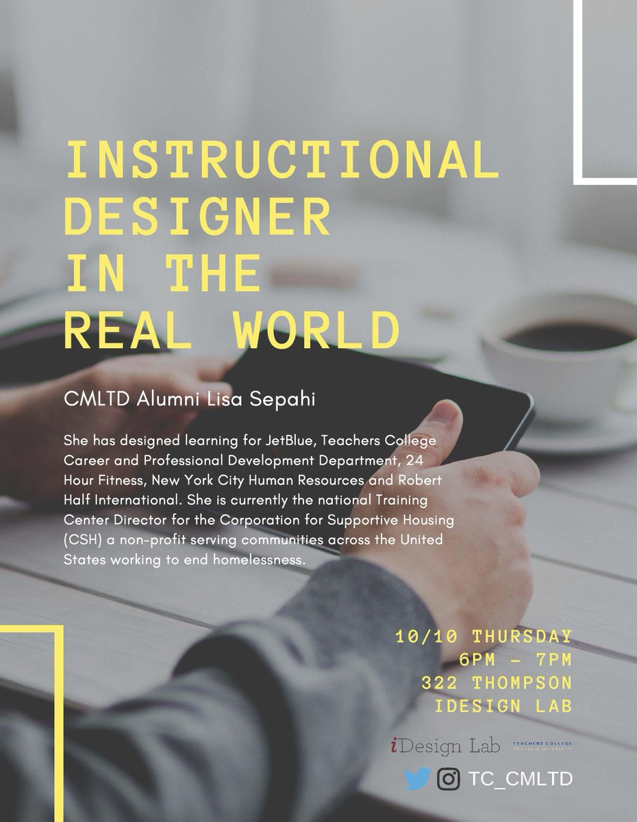 Teachers College Mst On Twitter Want To Hear What Instructional Designers Do At Their Jobs Tc Cmltd Graduate Lisa Sepahi Will Share About Her Professional Experiences This Thursday October 10 From 6 7pm In The
