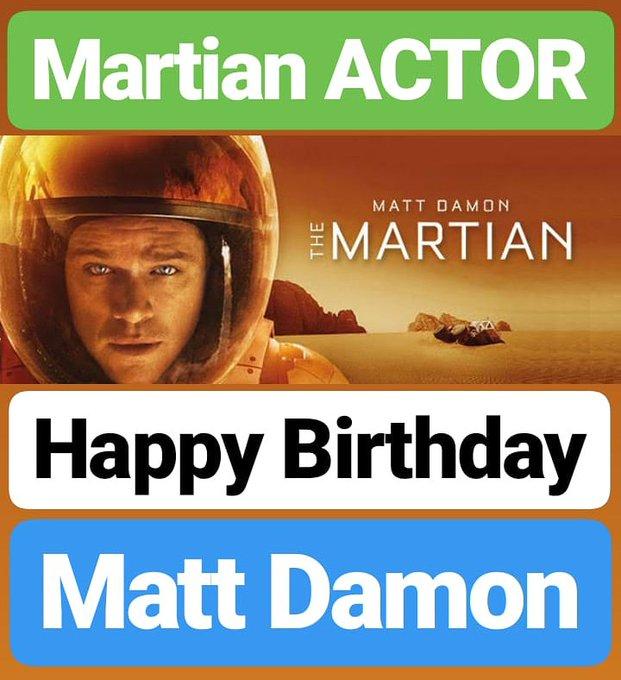 HAPPY BIRTHDAY  Matt Damon MARTIAN ACTOR