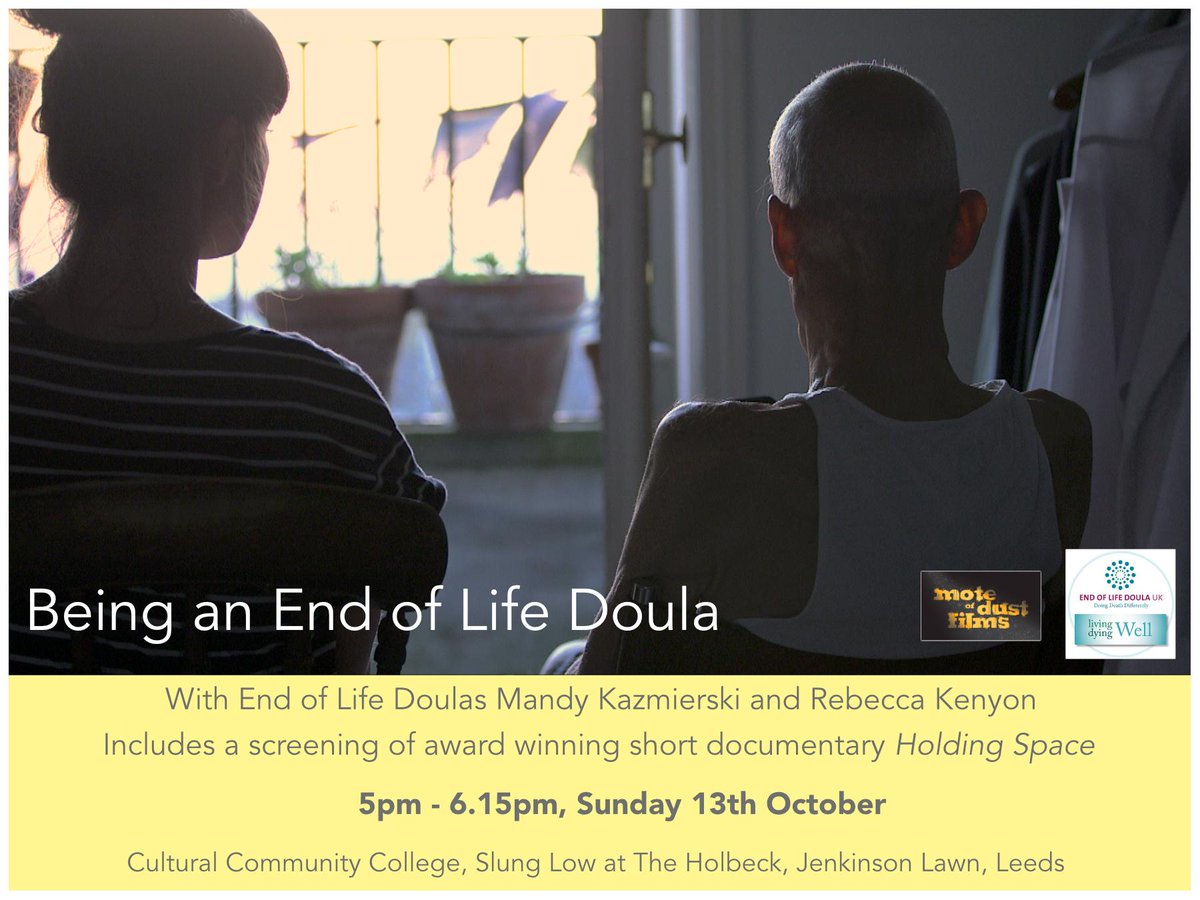 We start this Sun 13th Oct 5pm with BEING AN END-OF-LIFE DOULA. Join us for a life-affirming talk about the dreaded 'D word' and a screening of Rebecca Kenyon's award-winning documentary, Holding Space. tinyurl.com/y33ozv4z