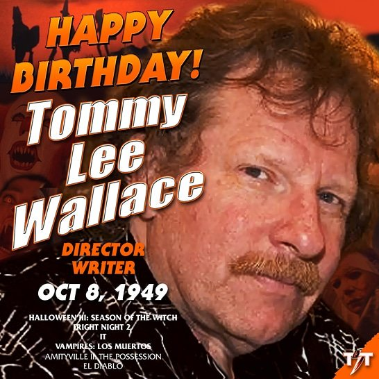 Happy Birthday! Tommy Lee Wallace