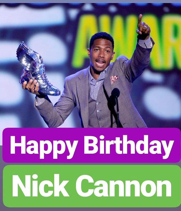 HAPPY BIRTHDAY  Nick Cannon