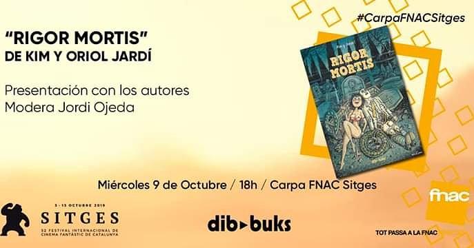 Ei, que esta tarde en #Sitges2019 presentamos RIGOR MORTIS a las 18h en la carpa de @Fnac_ESP. Modera @JordiOjeda. ¡¡Venid!! @Dibbuks #zombieswalk #terrorenestadopuropic.twitter.com/1cdXVSozyj