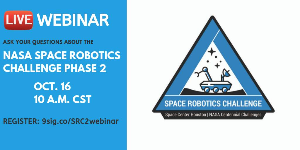 NEXT WEEK! Join us Oct. 16 for a LIVE webinar with @NASA_Technology, @NASAPrize and @SpaceCenterHou for the Space Robotics Challenge Phase 2! Register: 9sig.co/SRC2webinar