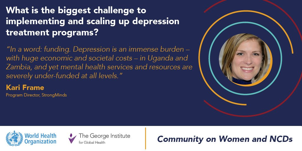 Funding. Kari Frame @MakeStrongMinds r.e. whats the biggest challenge for implementing and scaling-up #depression treatment programs where you work? Hear more from Kari and other speakers next Tue 15 Oct 14.00 UK time in our #WomenandNCDs webinar ➡️ bit.ly/addressingdepr…