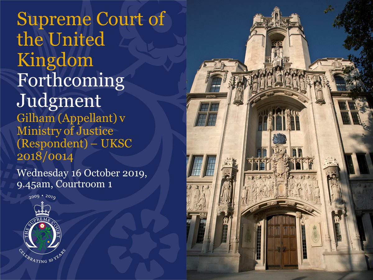 Judgment will be handed down on Wednesday 16 October 2019 at 9.45am in Courtroom 1 in the case of Gilham (Appellant) v Ministry of Justice (Respondent) – UKSC 2018/0014 supremecourt.uk/cases/uksc-201…