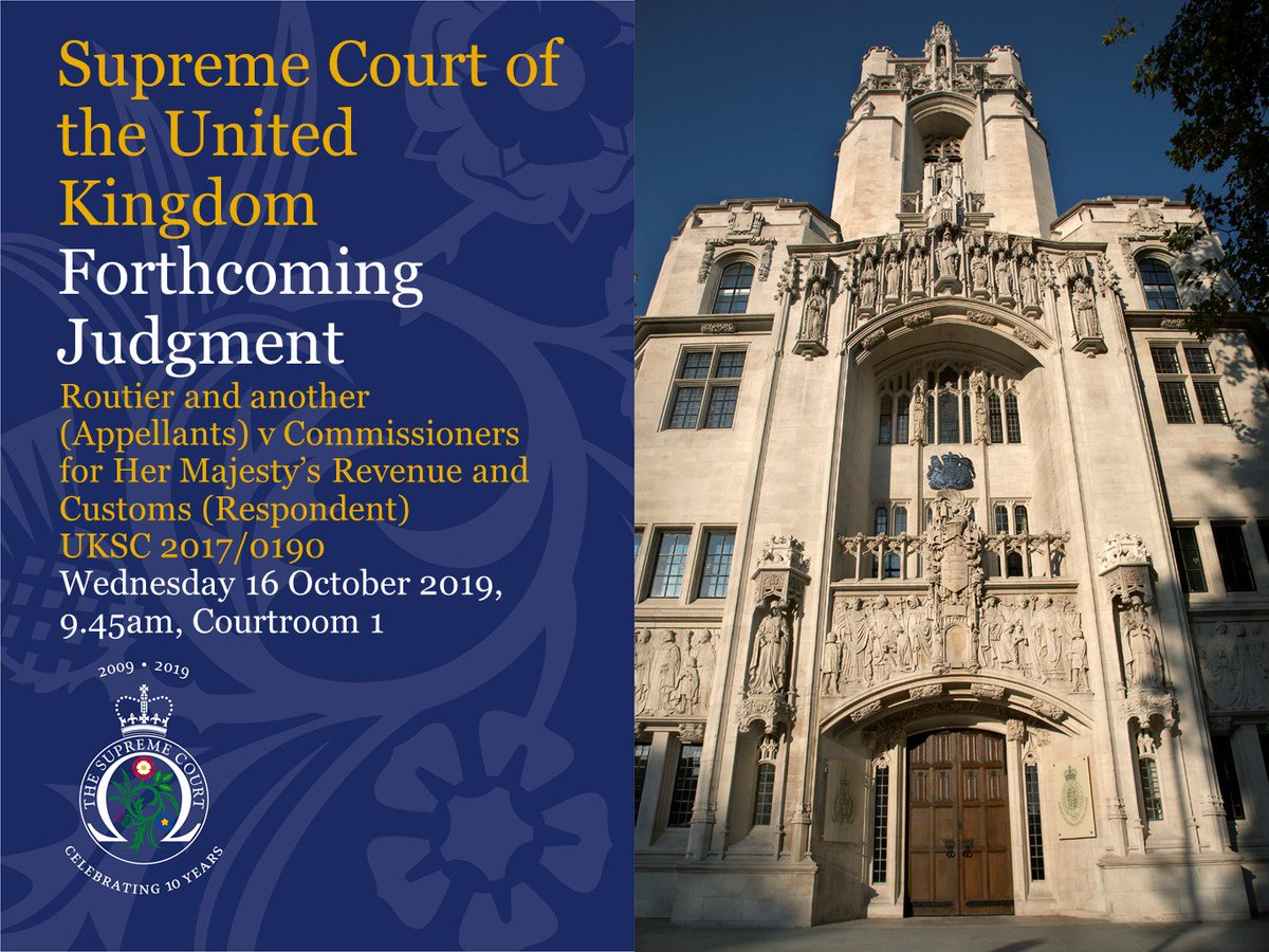 Judgment will be handed down on Wednesday 16 October 2019 at 9.45am in Courtroom 1 in the case of Routier and another (Appellants) v Commissioners for Her Majesty's Revenue and Customs (Respondent) – UKSC 2017/0190 supremecourt.uk/cases/uksc-201…