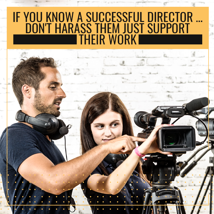 If you know a successful director ... don't harass them just support their work.  #ThankfulThursday #Thursdate #ThirstyThursday #ThoughtfulThursday #ThursdayThoughts #TGIT <br>http://pic.twitter.com/RPR7liDEv3