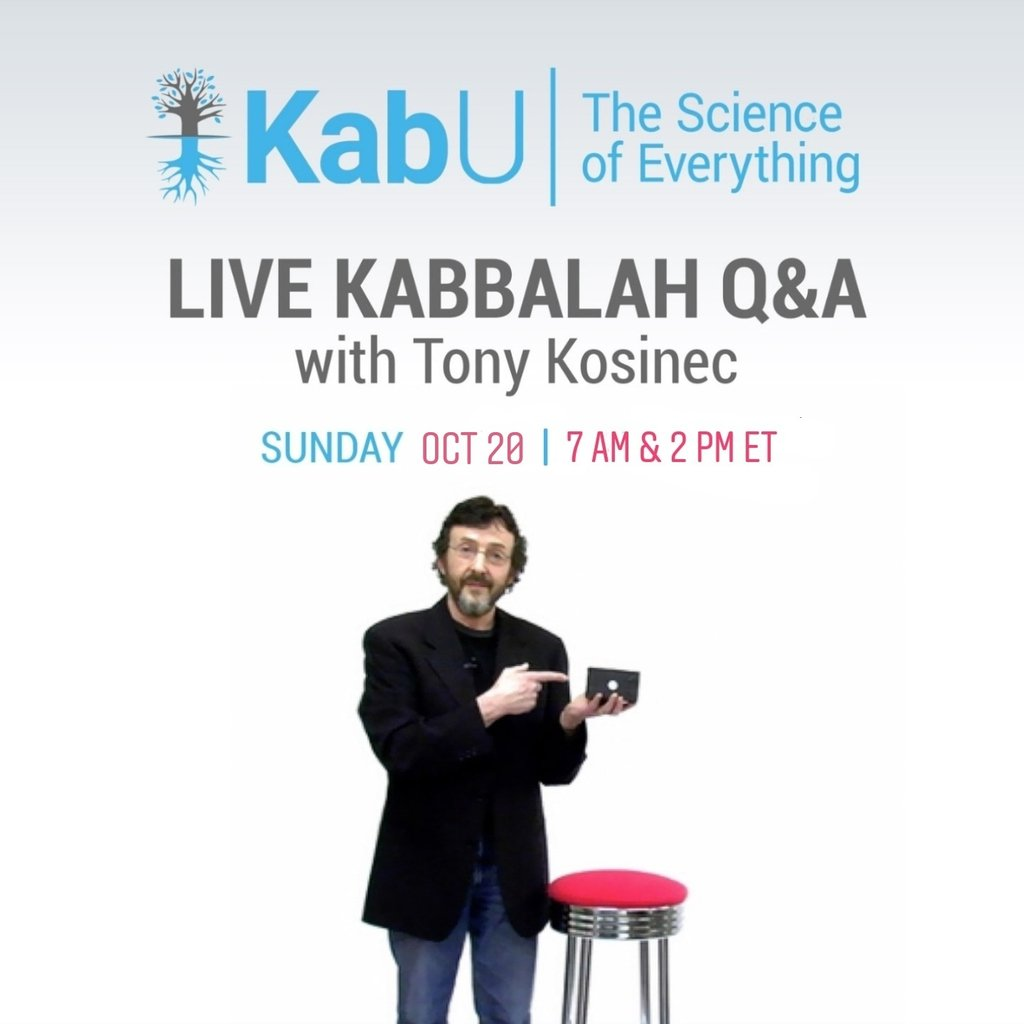 LIVE Q&A Event with Tony Kosinec! Twice on Sunday, Oct 20, 7 am & 2 pm ET >> bit.ly/KabU-LiveQA #Kabbalah #life #behappy #wordsofwisdom #motivation #inspiration #meaningoflife #wellsaid #life #behappy #wordsofwisdom #motivation #spirituality #spiritual #healing