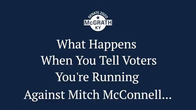 I get a lot of interesting reactions from folks when I tell them Im running against Mitch McConnell... Kentuckians are ready to send him packing. Im here to help.