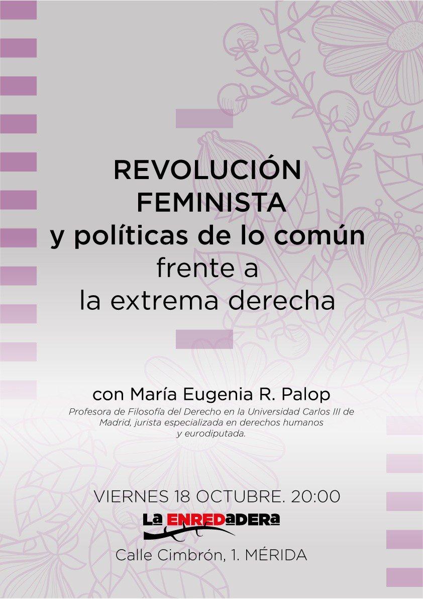 💜 El feminismo como antídoto contra la extrema derecha. ♀️ Para combatir el neoliberalismo globalizador, la vulnerabilidad y la dependencia, la política de los cuerpos frente a la política de los muros. 📅 El viernes 18 de octubre, a las 20:00h, en La Enredadera.
