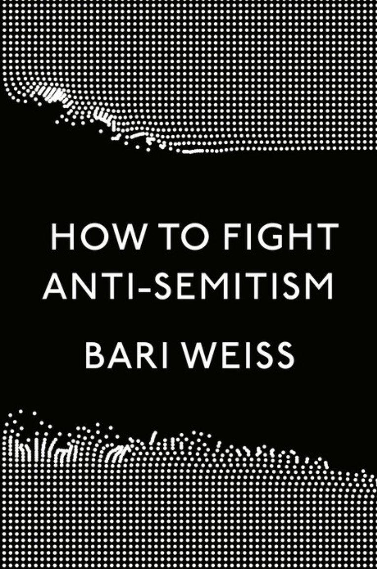 Makes more relevant than ever valiant @bariweiss book, how to fight anti-Semitism penguinrandomhouse.com/books/616727/h…