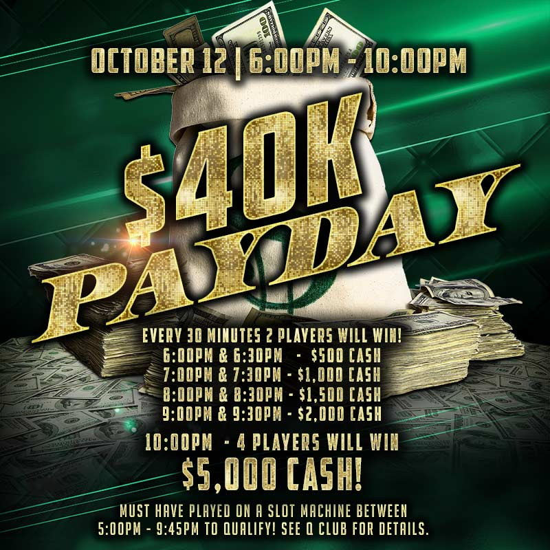 October 12th, the $40K Payday is back!