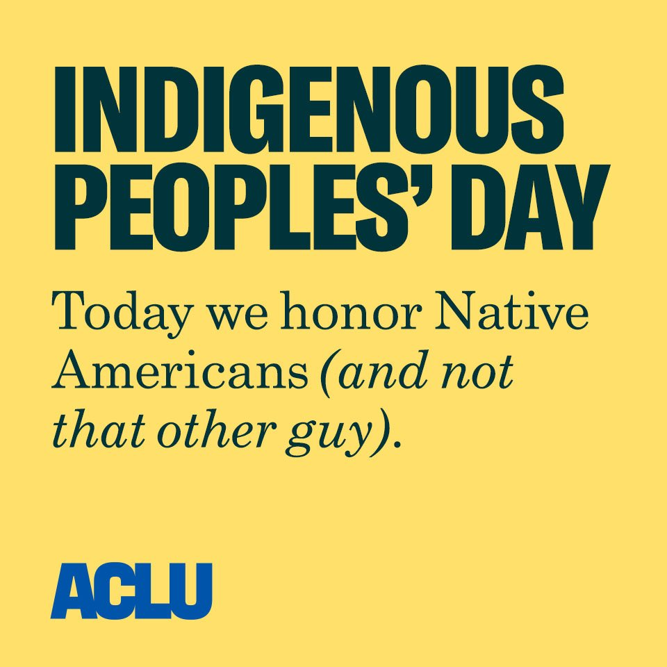 Happy Indigenous Peoples' Day from the ACLU!