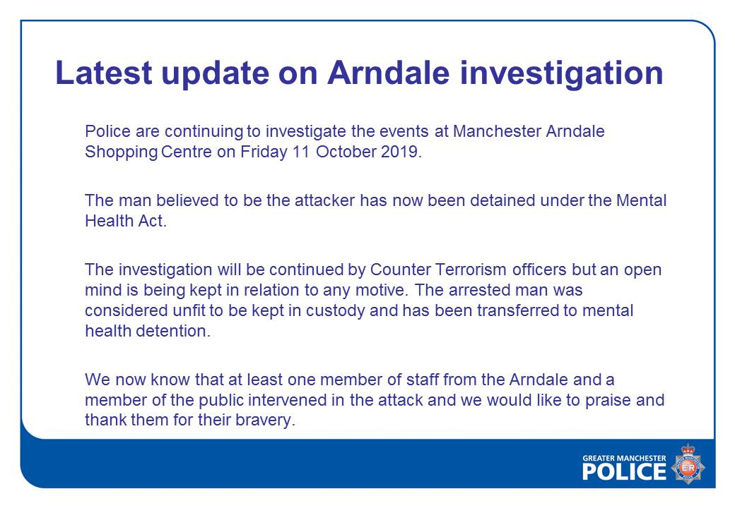 Latest #update on the investigation into the incident at the #Manchester #Arndale Shopping Centre