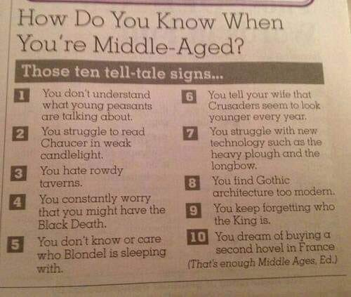 How do you know when you're middle aged...?