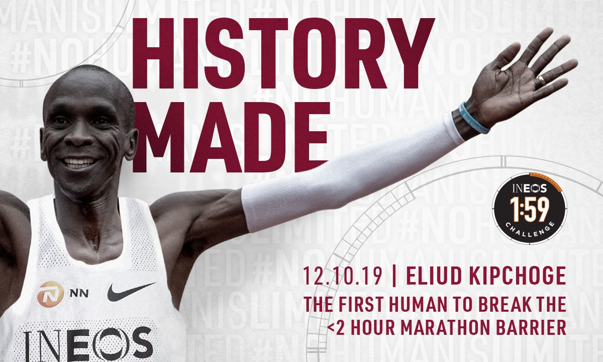 HISTORY IS MADE! 🤯  For so long, so many thought it was impossible, but @EliudKipchoge becomes the first human to run a sub two-hour marathon.   #INEOS159 #NoHumanIsLimited https://t.co/ONL9jyPR0n