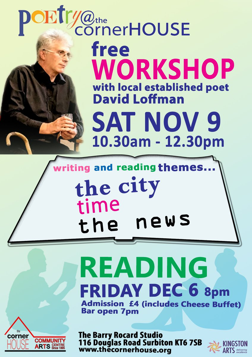 Our next Poetry workshop with David Loffman is on Saturday 9 November. The themes will be The City, Tim and The News. Poems from the workshop will be amongst those read at a poetry evening at the cornerHOUSE on 6 December