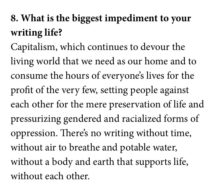 Interviewer: What is the biggest impediment to your writing life? Anne Boyer: Capitalism