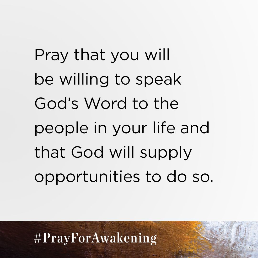 This week, please pray that you will be willing to speak God's Word to the people in your life and that God will supply opportunities to do so. Download your free prayer guide at http://PrayForAwakening.com . #PrayForAwakening