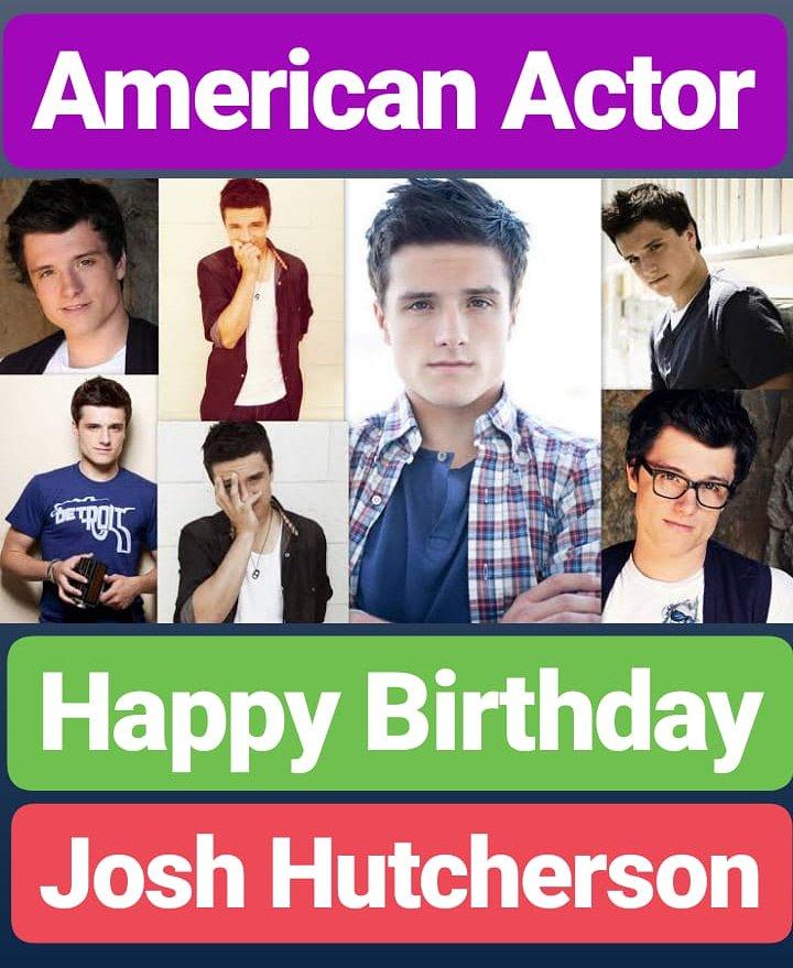 HAPPY BIRTHDAY Josh Hutcherson