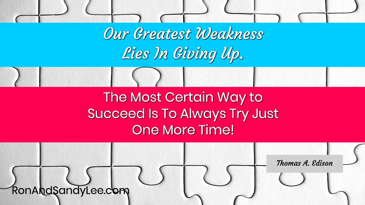 Our greatest weakness lies in giving up. The most certain way to succeed is to always try just one more time! - Thomas A. Edison 🧡💛💚💙💜❤️ #marketinglife #businessdevelopment #workathomemom