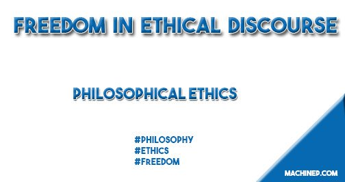 Freedom Essay: Freedom in Ethical Discourse