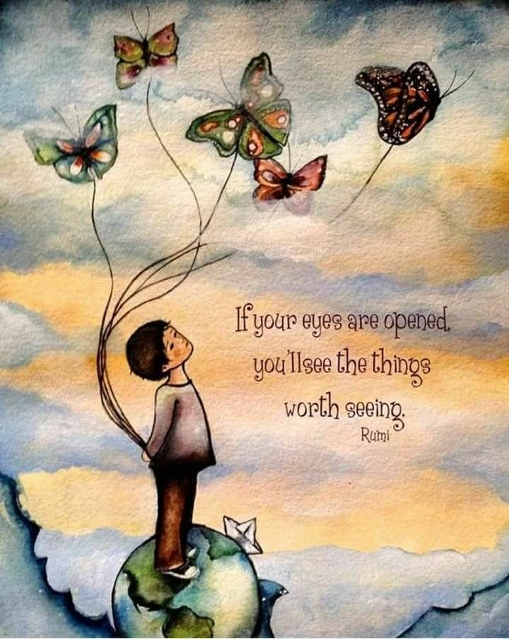 If Your Eyes Are Opened, Youll See The Things Worth Seeing. ~ Rumi #NoteToSelf #LifeIsBeautiful #makeyourownlane #quotestoliveby #JoyTrain #GoldenHearts #ThinkBIGSundayWithMarsha