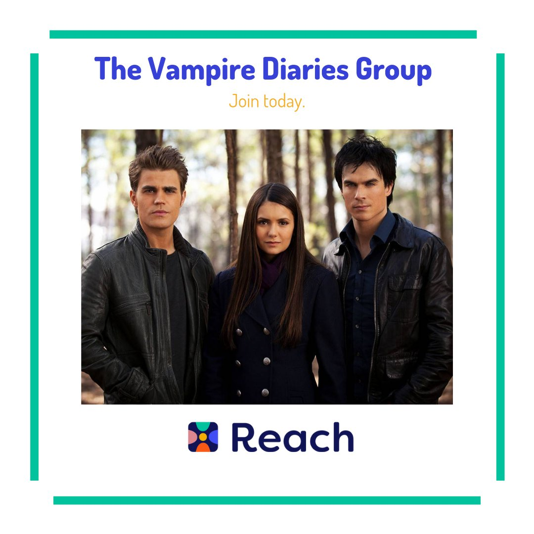 Feeling thirsty? Join the #VampireDiaries Group on Reach #Reach #IBF #ReachYourIBFs #IBFgoals #InternetBestFriendspic.twitter.com/GKLTsMs2ff