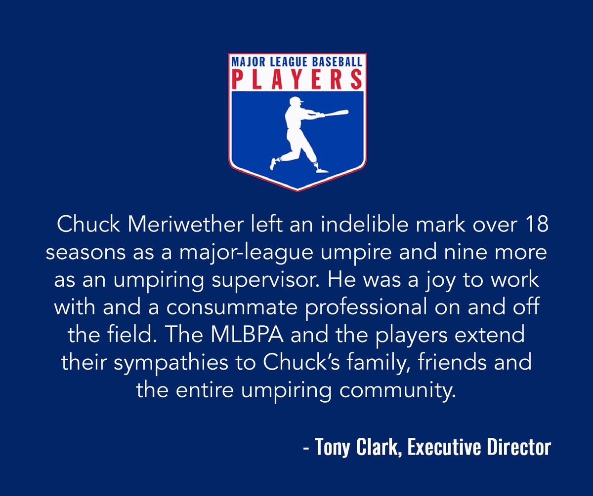 Major League Baseball Players Association Executive Director Tony Clark today issued the following statement regarding the passing of Chuck Meriwether: