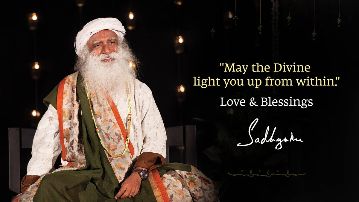 "Sadhguru on Twitter: ""May the Divine light you up from within"