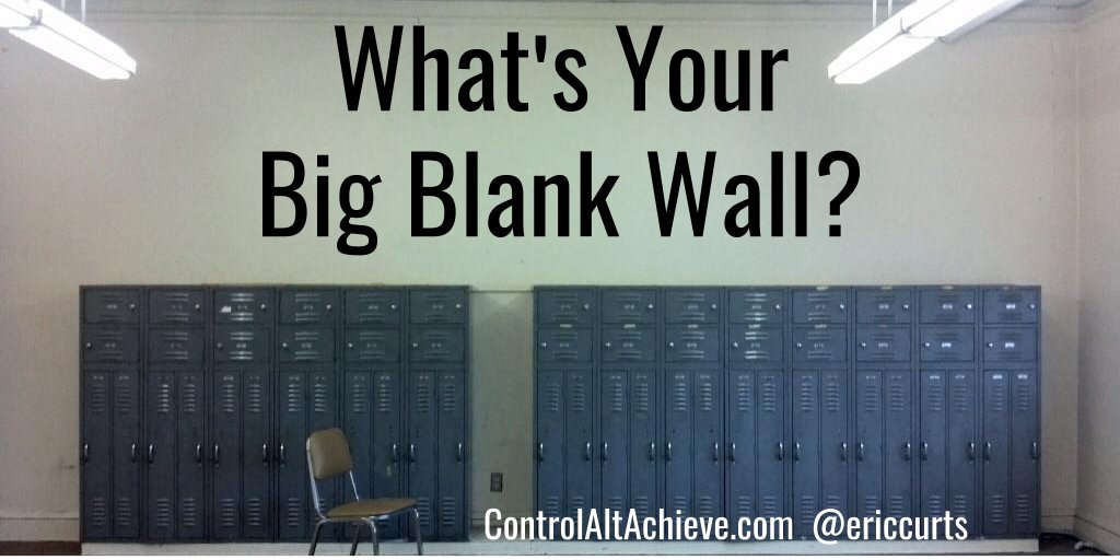 What's Your 'Big Blank Wall'? Embracing EdTech Change controlaltachieve.com/2016/01/big-bl… #edtech