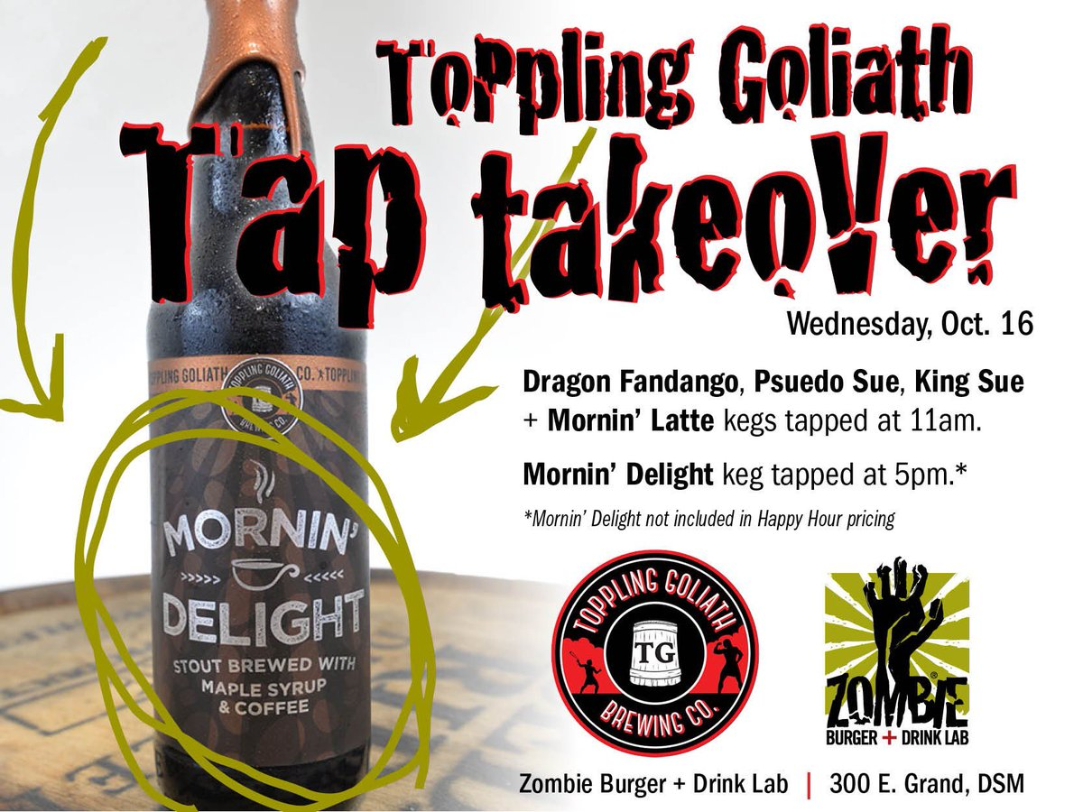 TODAY. Visit Zombie Burger for a Toppling Goliath Brewing Co. TAP TAKEOVER! And at 5pm well tap our keg of MORNIN DELIGHT - dont miss out! Limited supplies, and when its gone... its gone. *Note: Mornin Delight not included in Happy Hour pricing.