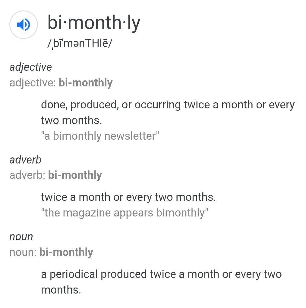 The fact that 'bi-monthy' could be either every other month or twice a month is the dumbest shit I've ever heard of.