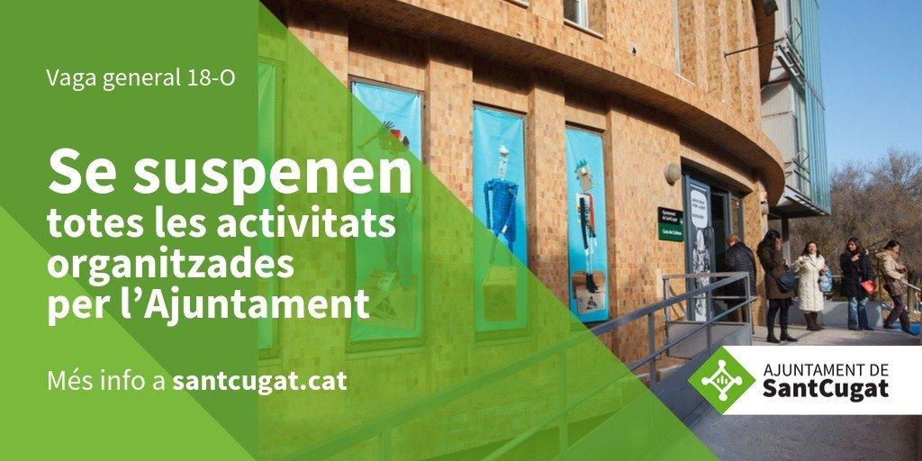 @totsantcugat @cugatmedia @tvsantcugat @elCugatenc Paral·lelament, coincidint amb la vaga general del 18-O, també se suspenen totes les activitats previstes per aquest divendres organitzades per l'Ajuntament #SantCugat  👉https://t.co/NPzL6Huhu8