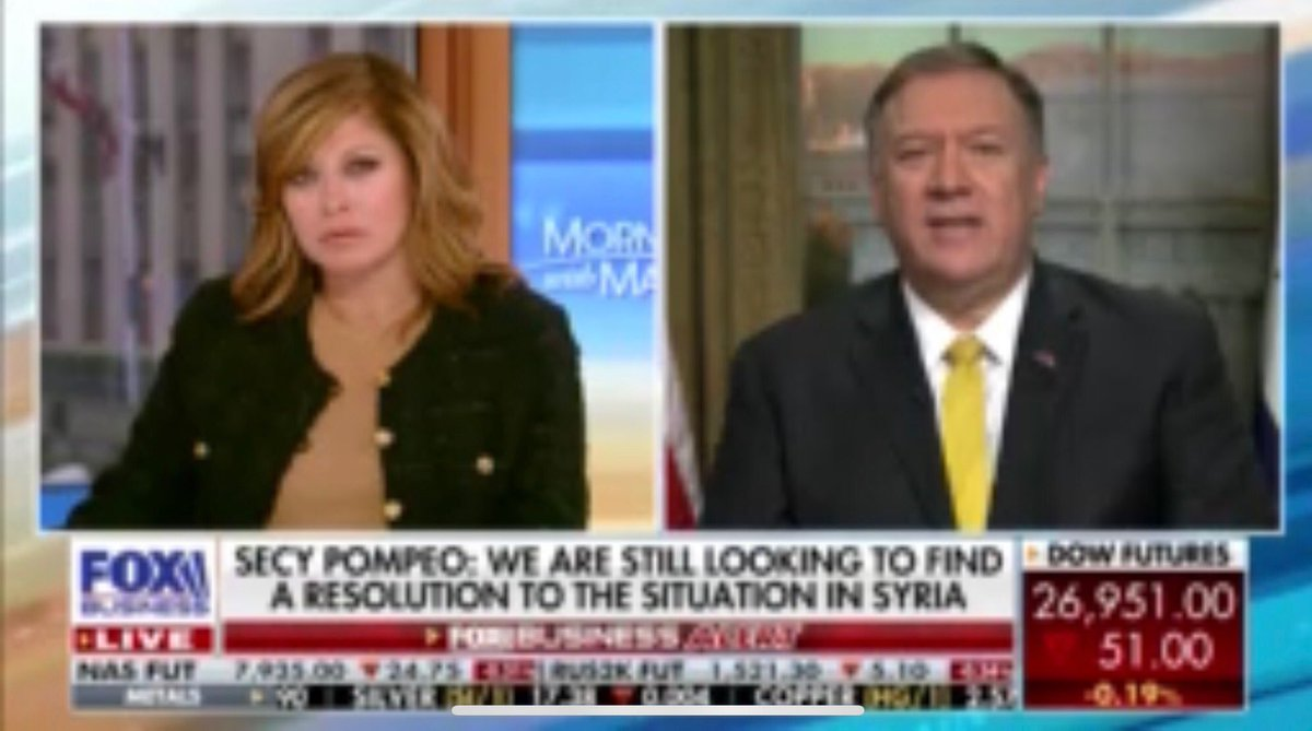 @SecPompeo  @MorningsMaria  @FoxBusiness  never mistake who caused this disruption. It was Pres Erdogan whos responsible  Were now working to make sure, oil fields that are very important, are safe and I know the president is thinking about that