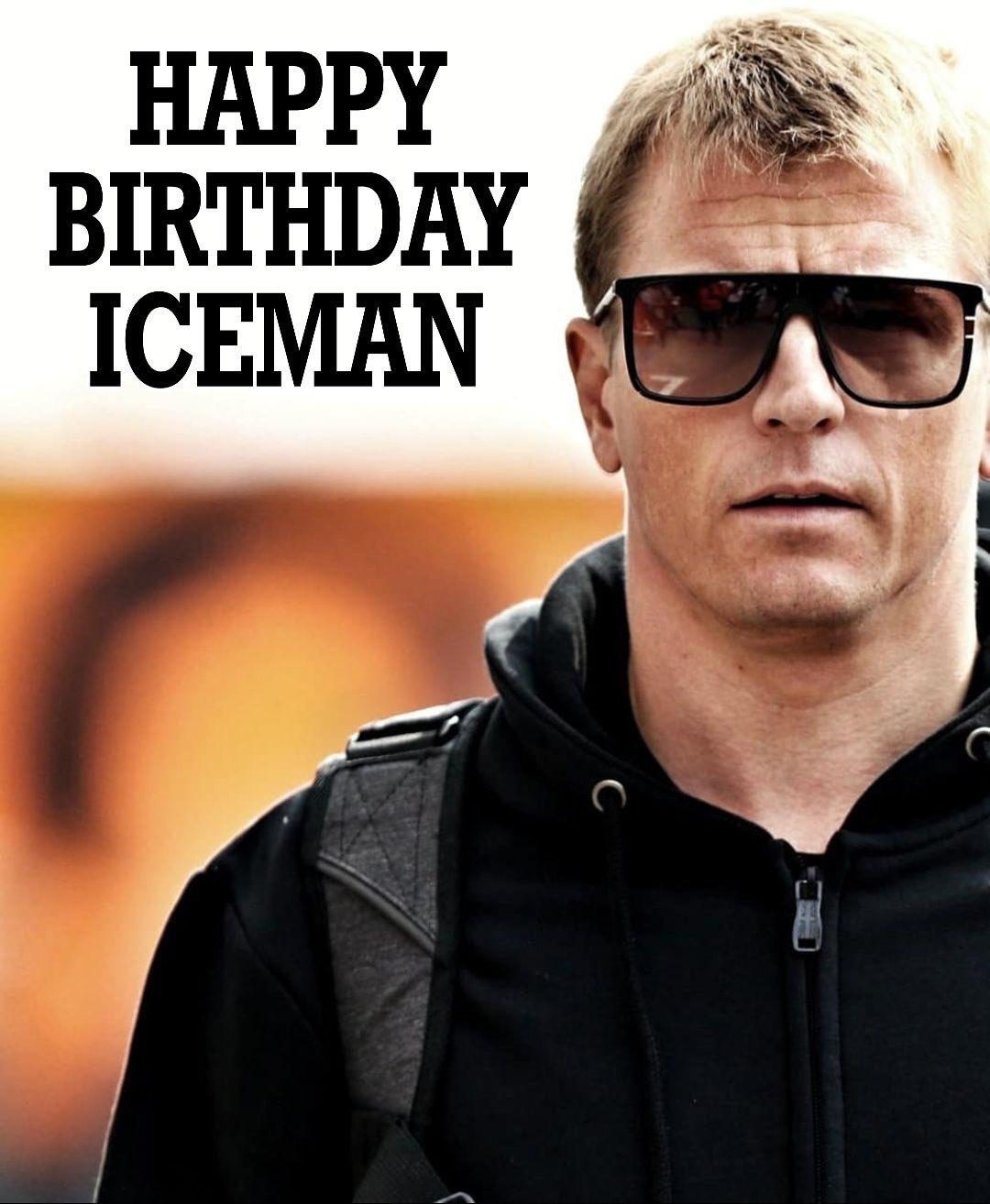 Happy Birthday to one and only Iceman , Kimi Raikkonen