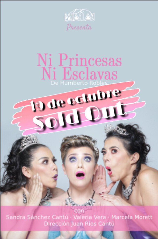 #19Oct ⚠️ SOLD OUT!   Así que nos vemos el #2Nov también en @elbataclan para #NiPrincesasNiEsclavas   👸🏽👸🏻👸🏼 @Valerozavera @mujerlagunera @LaMorette   @NiNis2019  @JuanRiosCantu @H_Robles #cabaret