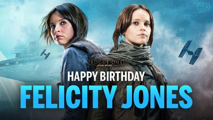 Wishing a very happy 36th birthday to Jynn Erso herself, actress Felicity Jones!