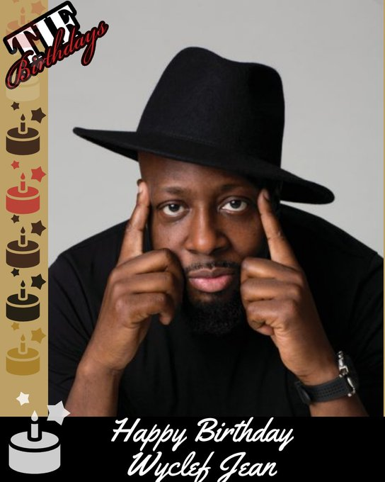 Happy Birthday to the amazingly talented Wyclef Jean