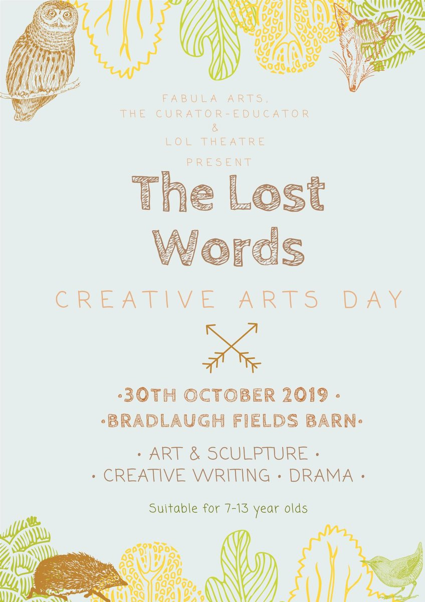 Looking for half-term creative activities for 7 - 13 year olds? Have a look at our Lost Words Creative Arts Day at Bradlaugh Fields on Wednesday October 30th. For more information, contact us at info@fabulaarts.co.uk #northantshour @LolTheatre @curatoreducator