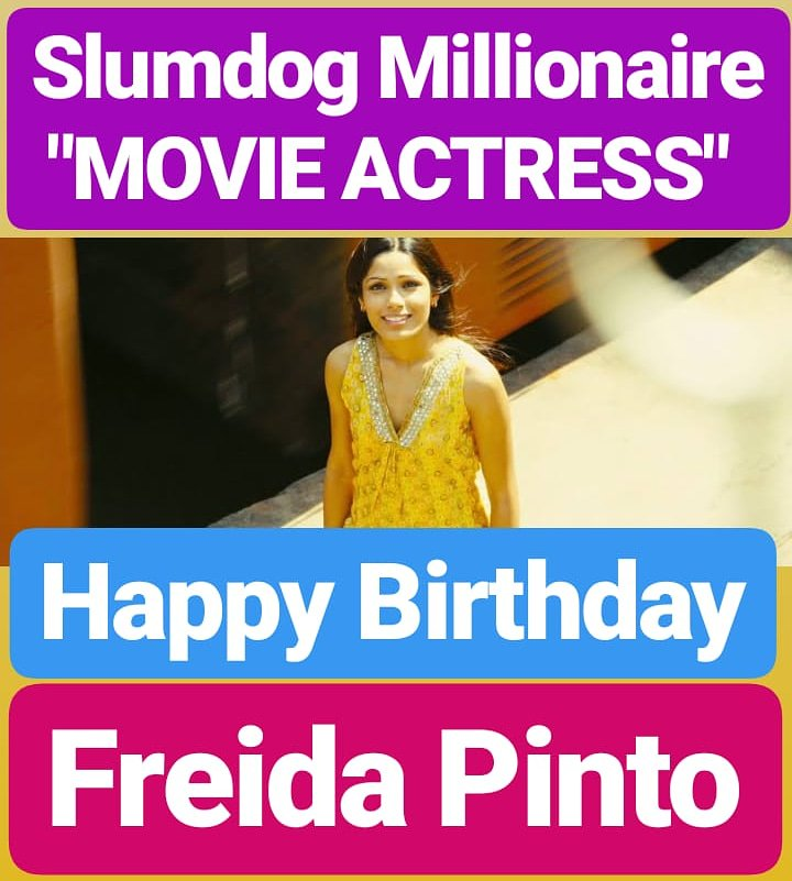 HAPPY BIRTHDAY  Freida Pinto Slumdog Millionaire ACTRESS