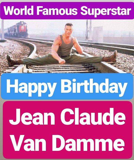 HAPPY BIRTHDAY  Jean Claude Van Damme