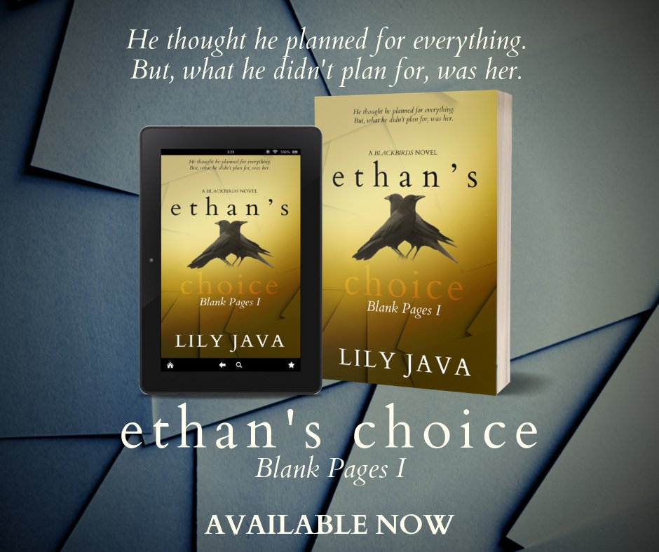 AVAILABLE NOW: Ethans Choice: Blank Pages I (Blackbirds) by Lily Java for $3.99 amzn.to/2VPkI8q Ethans Choice: Blank Pages I #EthanandSerena #epiclovestory #BlackbirdsDuet #lilyjavabooks