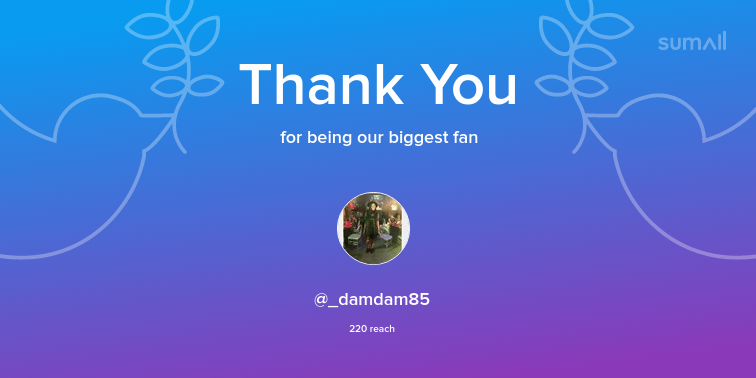 Our biggest fans this week: _damdam85. Thank you! via