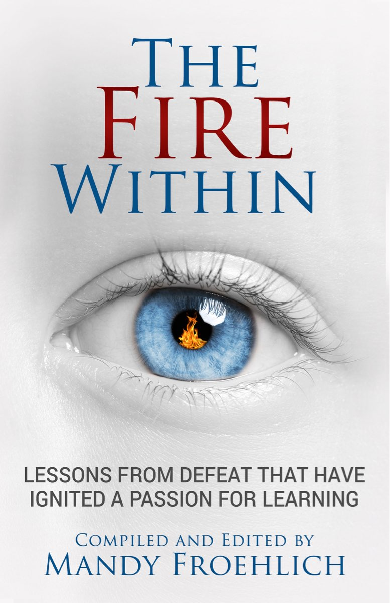 The Fire Within: Lessons from defeat that have ignited a passion for learning  Stories by EDUs about adversity & strengths they use w/students. Addresses #trauma, burnout, #mindfulness, and secondary traumatic stress #firewithinbook #edumatch  Find it here http://Bit.ly/firewithinbook