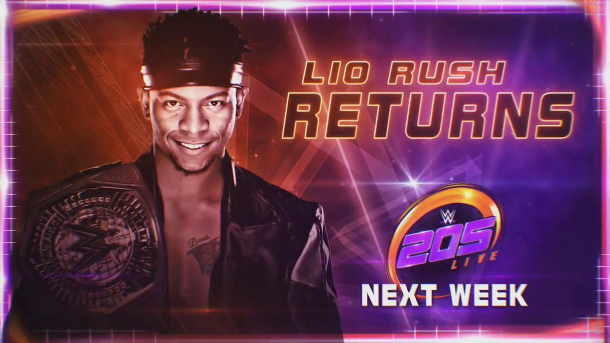 NEXT WEEK: @WWENXT #Cruiserweight Champion @itsLioRush RETURNS to #205Live!