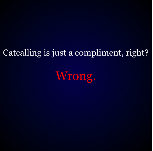 Catcalling is NOT a compliment! Read: The Difference Between a Catcall and a Compliment on Brilliant Bitchin' by Belle Rosada. https://ift.tt/2s0wHRL #feminism #streetharassment #catcalling